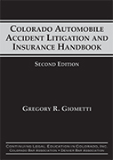 Colorado Automobile Accident Litigation Insurance Handbook