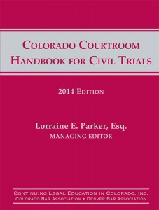 Colorado Courtroom Handbook for Civil Trials