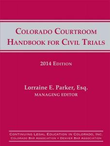 Colorado Courtroom Handbook for Civil Trials