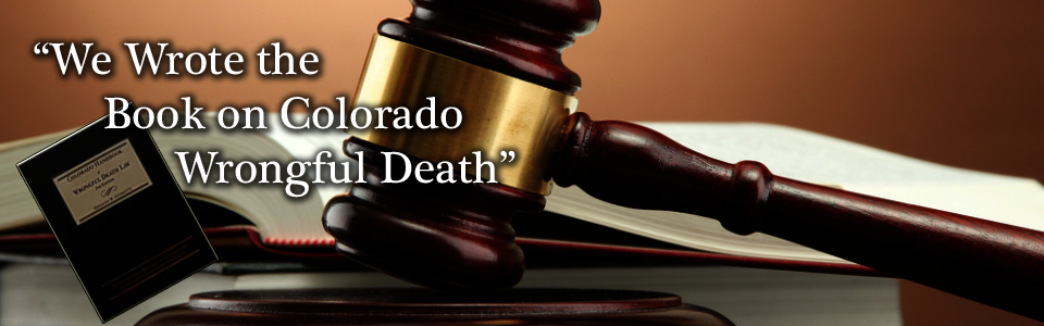 Colorado Wrongful Death Law – Gregory R. Giometti & Associates